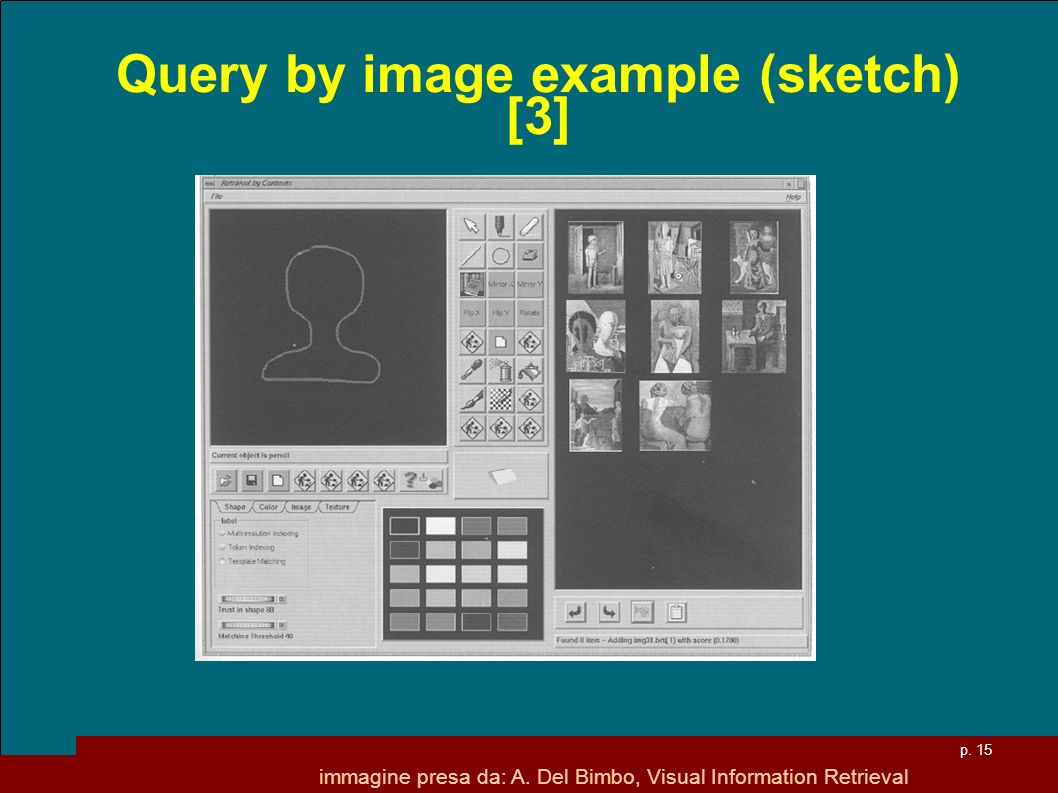 Query by image example (sketch) [3]